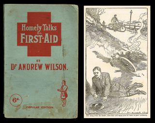 Homely Talks on First-Aid. Dr. Andrew Wilson.
