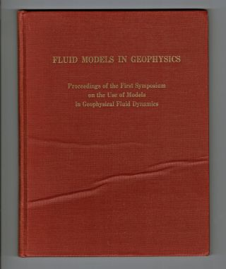 Fluid Models in Geophysics : Proceedings of the First Symposium on the Use of Models in...