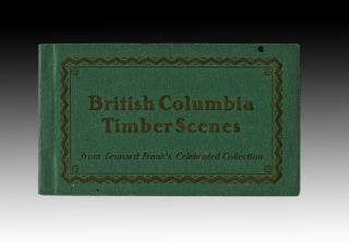 British Columbia Timber Scenes from Leonard Frank's Celebrated Collection. Leonard Frank