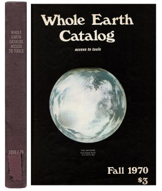 The Whole Earth Catalog : Access to Tools. Six Issues inc. Supplements. Stewart Brand.