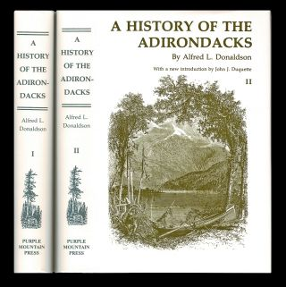 A History of the Adirondacks (2 Volumes Complete). Alfred L. Donaldson