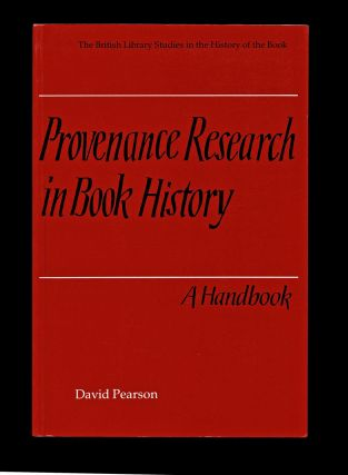 Provenance Research in Book History : A Handbook (The British Library Studies in the History of...