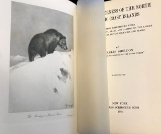 The Wilderness of the North Pacific Coast Islands : A Hunter's Experiences While Searching for Wapiti, Bears, and Caribou on the Larger Coast Islands of British Columbia and Alaska