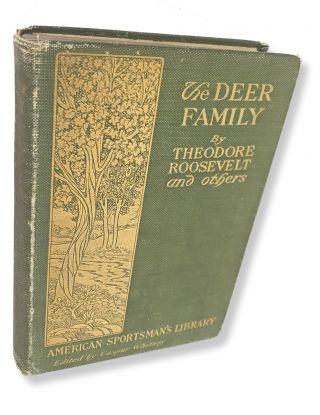 The Deer Family. The American Sportsman's Library