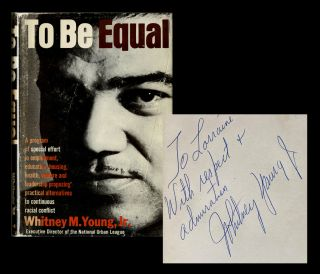 American Civil Rights, Signed Copy] To Be Equal. Whitney M. Young Jr