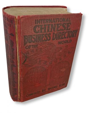 International Chinese Business Directory of the World for the Year 1913 : A Comprehensive List of...