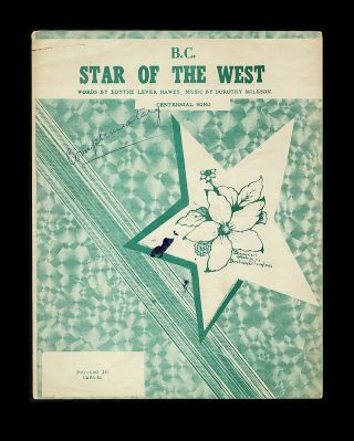 B.C. Star of the West : Centennial Song. Edythe Lever Hawes, Dorothy Mileson, Words
