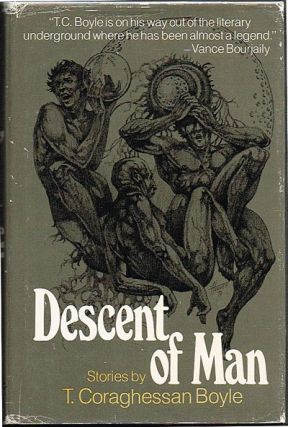 Descent of Man (Author's First Book). T. Coraghessan Boyle