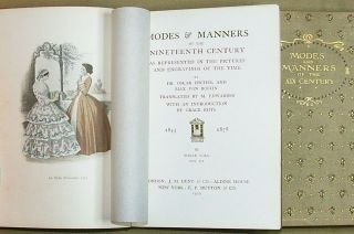 Modes and Manners of the Nineteenth Century As Represented in the Pictures and Engravings of the Time (Fashion, Customs, Clothing). Max Von Boehn, , Dr. Oskar Fischel.