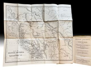 [Cariboo, Kootenay & Fraser River Gold Rush] British Columbia, and Vancouver Island : Comprising a Historical Sketch of the British Settlements in the North-West Coast of America ; and a Survey of the Physical Character, Capabilities, Climate, Topography, Natural History, Geology and Ethnology of that Region ; Compiled from Official and Other Authentic Sources