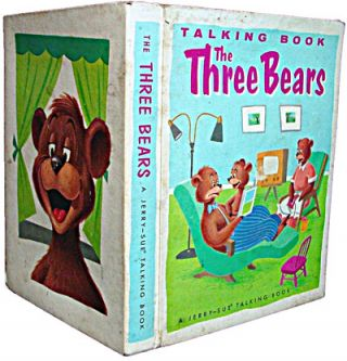 The Three Bears : A Jerry-Sue Talking Book. Donald R. Douglass.