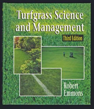 Turfgrass Science and Management. Robert Emmons