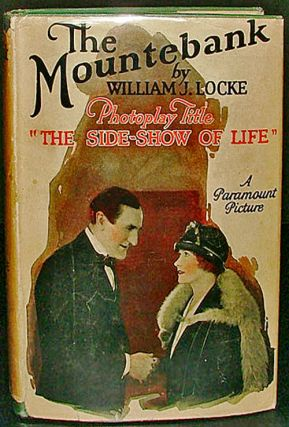 The Mountebank (Photoplay Title: The Side Show of Life) (Books into Film). William J. Locke.