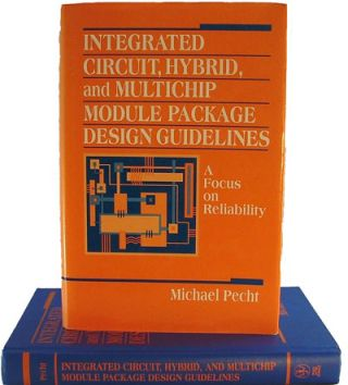 Integrated Circuit, Hybrid, and Multichip Module Package Design Guidelines. Michael Pecht.