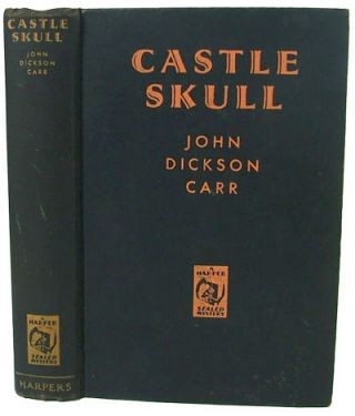 Castle Skull (Harper Sealed Mystery, First Edition). John Dickson Carr.