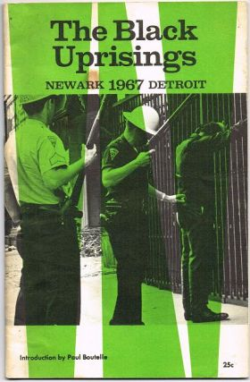 The Black Uprisings : Newark - 1967 - Detroit. Paul Boutelle, Introduction