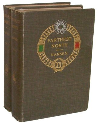 Farthest North: Being the Record of a Voyage of Exploration of the Ship Fram 1893-96 and of a Fifteen Months Sleigh Journey by Dr. Nansen and Lieut. Johansen (Travel & Exploration, Arctic, Color Illustrations)