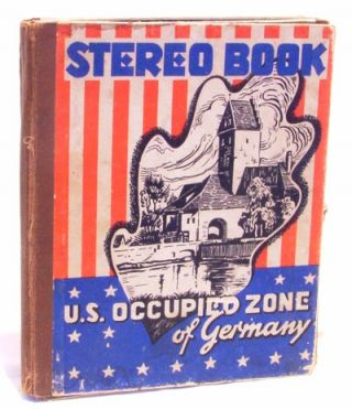 Stereo Book of the U.S. Occupied Zone of Germany (Stereograph 3-D Images). Anonymous