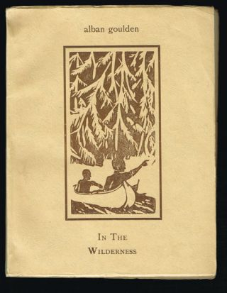 In the Wilderness : Stories (First Nations Literature). Alban Goulden