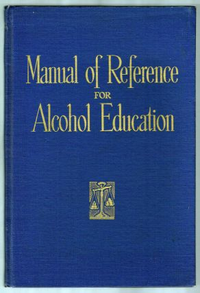 Manual of Reference for Alcohol Education (Alcoholics Anonymous Interest). Department of...