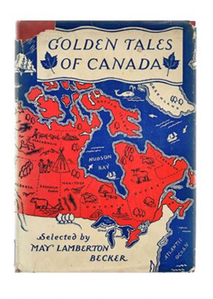 Golden Tales of Canada (Lois Lenski Illustrations). May Lamberton Becker