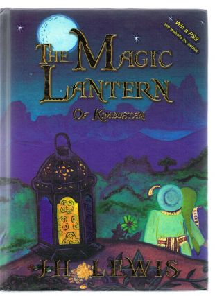The Magic Lantern of Kimbustan (Signed 1st Edition). J.ulian H. Lewis.
