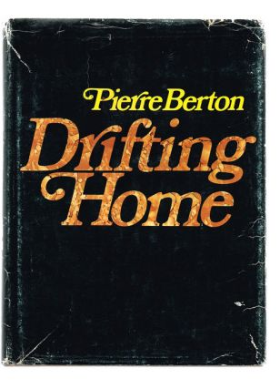 Drifting Home (Signed First Edition). Pierre Berton