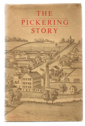 The Pickering Story (Signed First Edition, Local History, Ontario). William A. McKay.