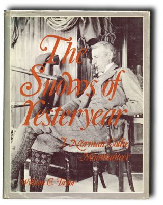 The Snows of Yesteryear: J. Norman Collie, Mountaineer. William C. Taylor.
