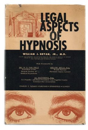 Legal Aspects of Hypnosis (Inscribed and Signed). William J. Jr. Bryan, M. D.