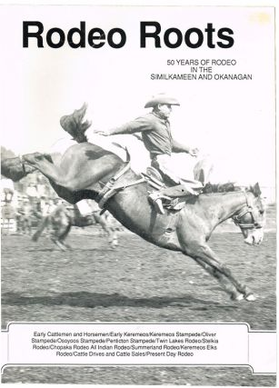 Rodeo Roots : 50 Years of Rodeo in the Similkameen and Okanagan. Doug Cox