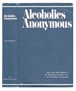Alcoholics Anonymous : The Story of How Many Thousands of Men and Women Have Recovered From...