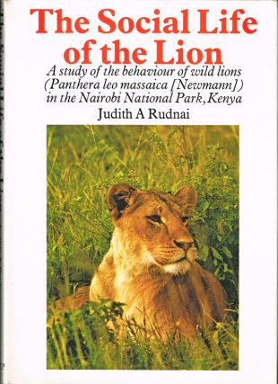 The Social Life of the Lion. Judith A. Rudnai.