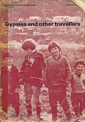 Gypsies and Other Travelers. Ministry of Housing, Welsh Office Local government.