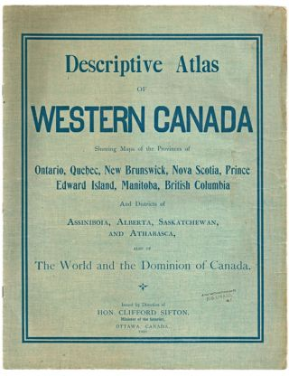 Descriptive Atlas of Western Canada : Showing Maps of the Provinces of Ontario, New Brunswick,...