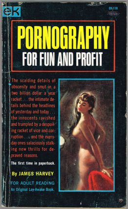 Pornography for Fun and Profit (EK-118). James Harvey.