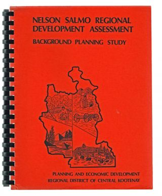 Nelson Salmo Regional Development Assessment : BACKGROUND PLANNING STUDY. F. Dykeman, Director of Planning.