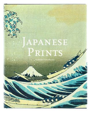 Japanese Prints (Japanese Woodblock Prints). Gabriele Fahr-Becker.