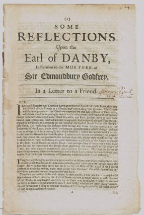 1679 Popish Plot] Some Reflections Upon the Earl of Danby, in Relation to the Murther of Sir...