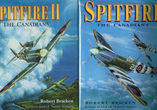 Spitfire: The Canadians (Volumes 1 & 2). Robert Bracken.