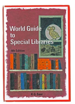 World Guide to Special Libraries, Volume 1 - Libraries A-L (volume 2 not included). Willemina van der Meer, Helmut Opitz.