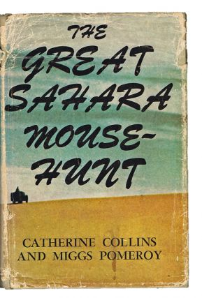 The Great Sahara Mousehunt (Signed First Edition, Winston Churchill's Grandson). Catherine Collins, Miggs Pomeroy.